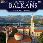 Discover Music From The Balkans-With Arc Music