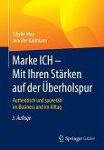 Marke ICH - Mit Ihren Stärken auf der Überholspur (eBook, PDF)