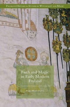 Faith and Magic in Early Modern Finland (eBook, PDF) - Toivo, Raisa Maria