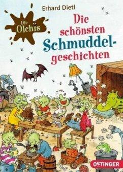 Die Olchis. Die schönsten Schmuddel-Geschichten - Dietl, Erhard