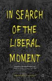 In Search of the Liberal Moment (eBook, PDF)