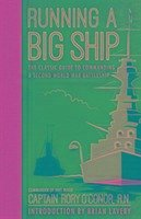 Running a Big Ship: The Classic Guide to Managing a Second World War Battleship - O'Connor R. N., Captain Rory