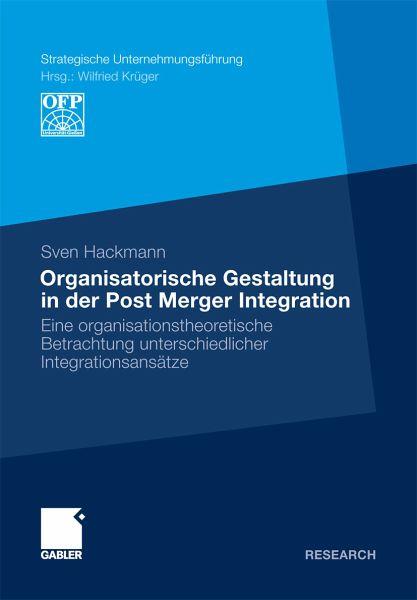 Organisatorische Gestaltung in der Post Merger Integration (eBook, PDF) - Hackmann, Sven