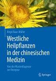 Westliche Heilpflanzen in der chinesischen Medizin (eBook, PDF)
