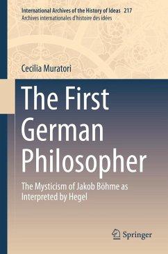 The First German Philosopher (eBook, PDF) - Muratori, Cecilia