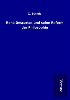 René Descartes und seine Reform der Philosophie