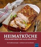 Heimatküche für Diabetiker und alle Geniesser (eBook, ePUB)