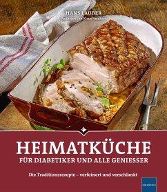 Heimatküche für Diabetiker und alle Geniesser (eBook, ePUB) - Lauber, Hans