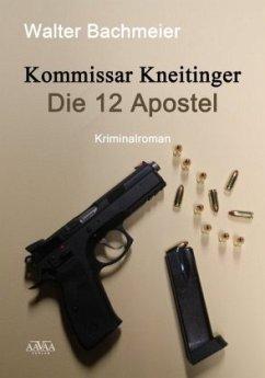 Kommissar Kneitinger - Die zwölf Apostel (Großdruck) - Bachmeier, Walter