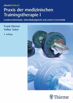 Praxis der medizinischen Trainingstherapie I - Diemer, Frank; Sutor, Volker
