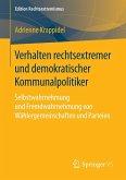 Verhalten rechtsextremer und demokratischer Kommunalpolitiker (eBook, PDF)