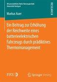 Ein Beitrag zur Erhöhung der Reichweite eines batterieelektrischen Fahrzeugs durch prädiktives Thermomanagement (eBook, PDF)