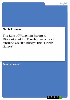 The Role of Women in Panem. A Discussion of the Female Characters in Suzanne Collins' Trilogy
