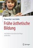 Frühe ästhetische Bildung - mit Kindern künstlerische Wege entdecken (eBook, PDF)