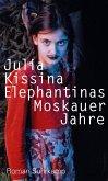 Elephantinas Moskauer Jahre (eBook, ePUB)