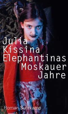 Elephantinas Moskauer Jahre (eBook, ePUB) - Kissina, Julia