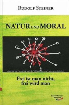 Natur und Moral - Steiner, Rudolf