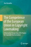 The Competence of the European Union in Copyright Lawmaking (eBook, PDF)