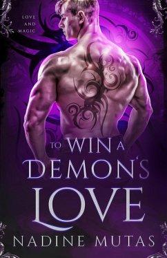 To Win a Demon's Love (Love and Magic, #2) (eBook, ePUB) - Mutas, Nadine