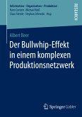 Der Bullwhip-Effekt in einem komplexen Produktionsnetzwerk (eBook, PDF)