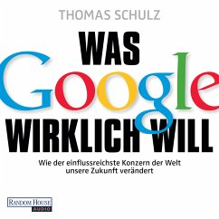 Was Google wirklich will (MP3-Download) - Schulz, Thomas