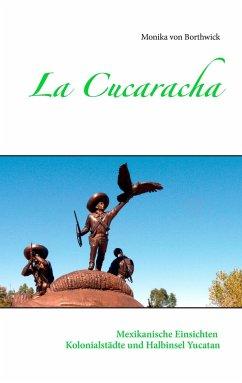 La Cucaracha - Borthwick, Monika von