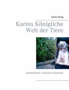 Karins Königliche Welt der Tiere - König, Karin