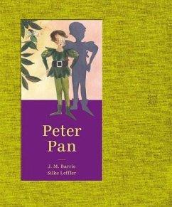 Peter Pan - Barrie, James Matthew; Leffler, Silke