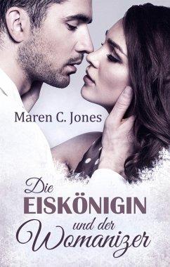 Die Eiskönigin und der Womanizer (eBook, ePUB) - Jones, Maren C.