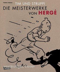 Tim und Struppi - Die Meisterwerke von Hergé - Hergé; Sterckx, Pierre