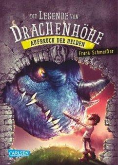 Aufbruch der Helden / Die Legende von Drachenhöhe Bd.2 - Schmeißer, Frank