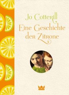Eine Geschichte der Zitrone - Cotterill, Jo