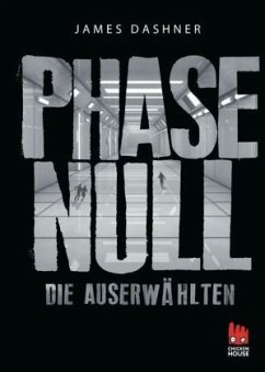 Phase Null / Die Auserwählten Bd.5 - Dashner, James