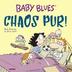 Baby Blues 17: Chaos pur! - Kirkman, Rick; Scott, Jerry