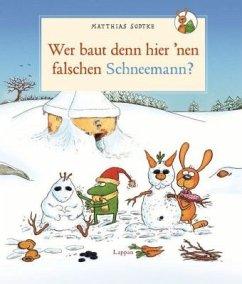 Wer baut denn hier `nen falschen Schneemann?