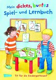Mein dickes buntes Spiel- und Lernbuch: Fit für die Kindergartenzeit