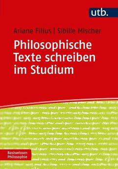 Philosophische Texte schreiben im Studium - Filius, Ariane; Mischer, Sibille