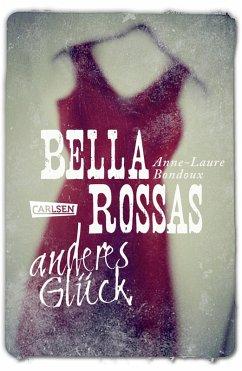 Bella Rossas anderes Glück (eBook, ePUB) - Bondoux, Anne-Laure