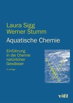 Aquatische Chemie - Sigg, Laura; Stumm, Werner