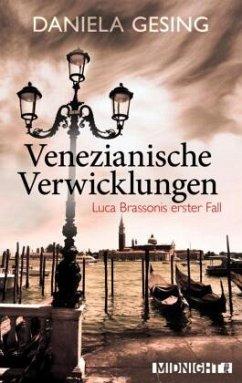 Venezianische Verwicklungen / Luca Brassoni Bd.1 - Gesing, Daniela