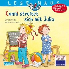 Conni streitet sich mit Julia / Lesemaus Bd.84 - Schneider, Liane; Steinhauer, Annette