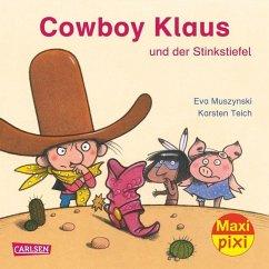 Cowboy Klaus und der Stinkstiefel