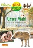 Unser Wald / Pixi Wissen Bd.93