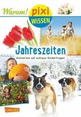Die Jahreszeiten / Pixi Wissen Bd.92