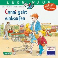Conni geht einkaufen / Lesemaus Bd.82 - Schneider, Liane; Steinhauer, Annette