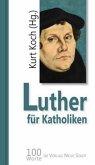 Luther für Katholiken