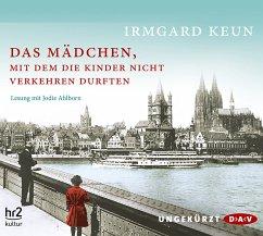 Das Mädchen, mit dem die Kinder nicht verkehren durften, 4 Audio-CDs - Keun, Irmgard