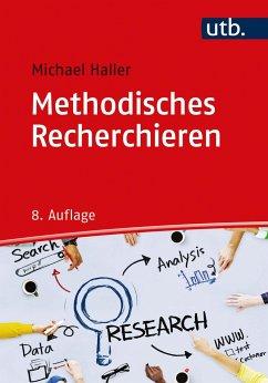 Methodisches Recherchieren - Haller, Michael