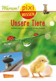 Unsere Tiere / Pixi Wissen Bd.94