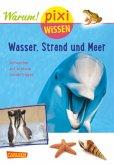 Wasser, Strand und Meer / Pixi Wissen Bd.95